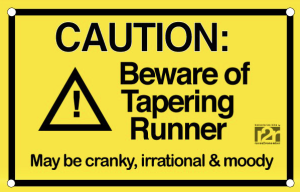 Beware Taper time
